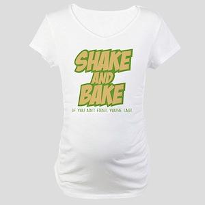 SHAKE AND BAKE LIGHT SHIRT Maternity T-Shirt