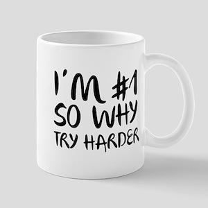 I'm Number 1 So Why Try Harder Mug