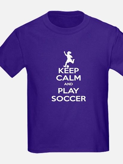 Keep Calm Play Soccer - Girl T