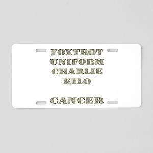 Foxtrot Uniform Charlie Kilo Cancer Aluminum Licen
