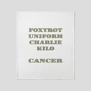 Foxtrot Uniform Charlie Kilo Cancer Throw Blanket