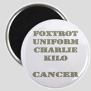 Foxtrot Uniform Charlie Kilo Cancer Magnet