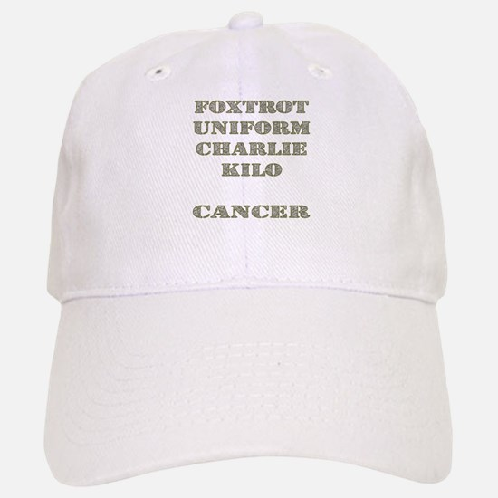 Foxtrot Uniform Charlie Kilo Cancer Baseball Baseball Cap