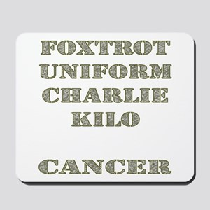 Foxtrot Uniform Charlie Kilo Cancer Mousepad