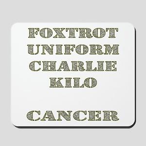 Foxtrot Uniform Charlie Kilo Cancer Mousepad
