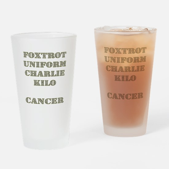 Foxtrot Uniform Charlie Kilo Cancer Drinking Glass