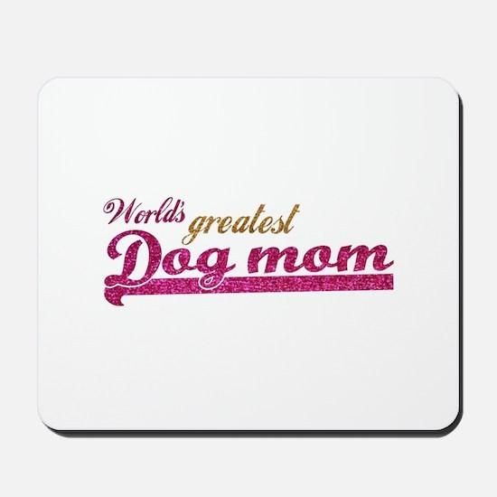 Worlds greatest Dog Mom Mousepad