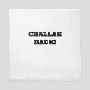 challah back Queen Duvet