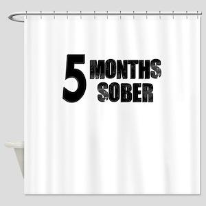 5 Months Sober Shower Curtain