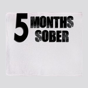 5 Months Sober Throw Blanket