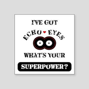 """Echo Eyes Superpower Gray Square Sticker 3"""" x 3"""""""