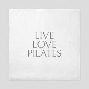 LIVE-LOVE-pilates-OPT-GRAY Queen Duvet