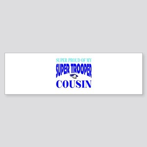 Super trooper cousin Bumper Sticker
