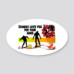 Zombies Love You For Your Mind Oval Car Magnet