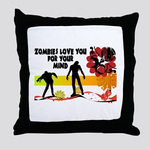 Zombies Love You For Your Mind Throw Pillow