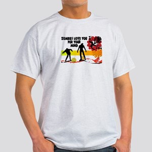 Zombies Love You For Your Mind Light T-Shirt