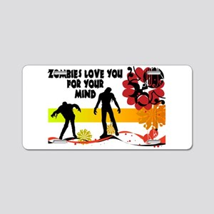 Zombies Love You For Your Mind Aluminum License Pl