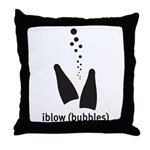 i blow (bubbles) Throw Pillow