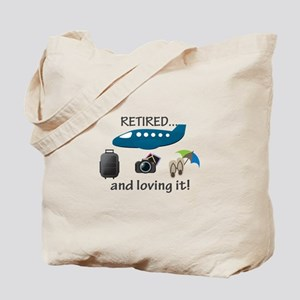 Retired And Loving It Vacation Tote Bag