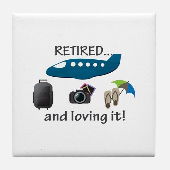 Retired And Loving It Vacation Tile Coaster