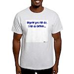 Anyone You Can Do, I Can Do B Ash Grey T-Shirt