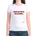 Anyone You Can Do, I Can Do B Jr. Ringer T-Shirt