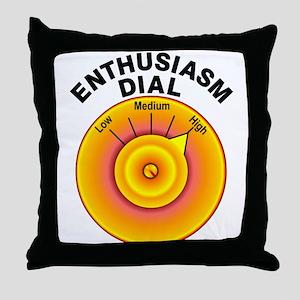Enthusiasm Dial on High Throw Pillow