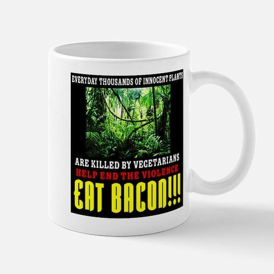 Vegetarian End Violence Eat Bacon Mug