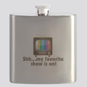 Shh My Favorite Show Is On Television Flask