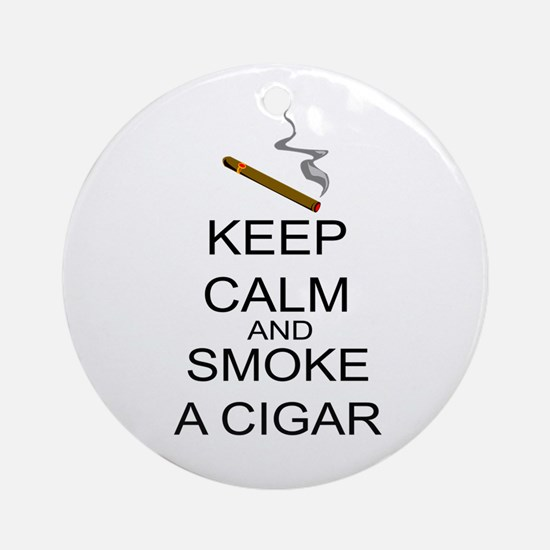 Keep Calm And Smoke A Cigar Ornament (Round)