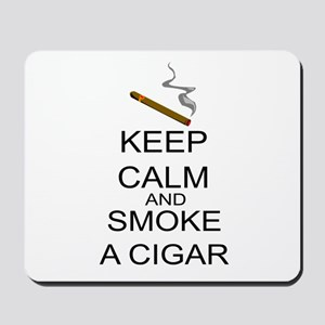 Keep Calm And Smoke A Cigar Mousepad