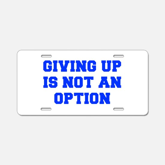GIVING-UP-FRESH-BLUE Aluminum License Plate