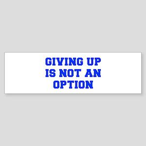 GIVING-UP-FRESH-BLUE Bumper Sticker