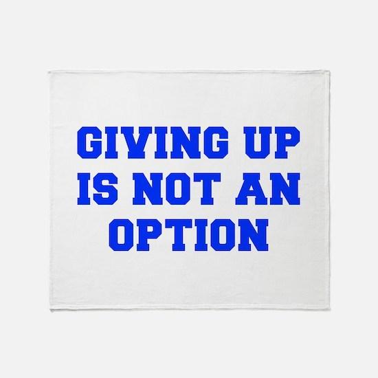 GIVING-UP-FRESH-BLUE Throw Blanket