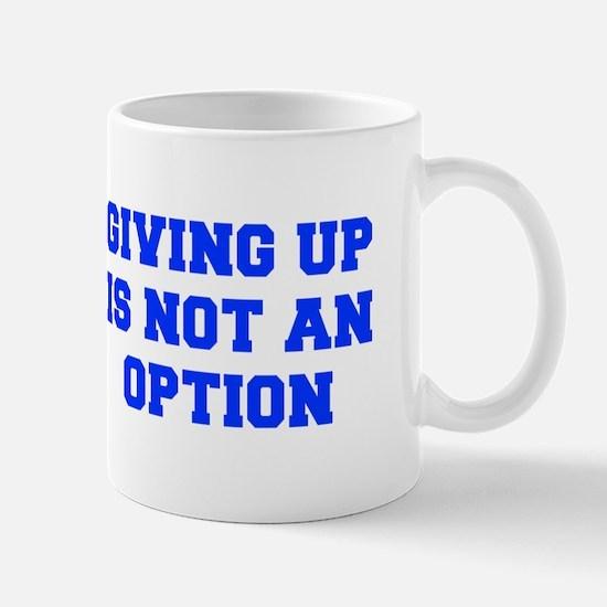 GIVING-UP-FRESH-BLUE Mug