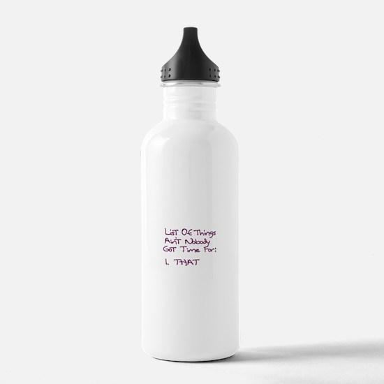 List of Things Ain't Nobody Water Bottle