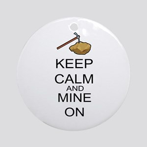 Keep Calm And Mine On Ornament (Round)