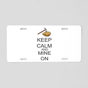 Keep Calm And Mine On Aluminum License Plate
