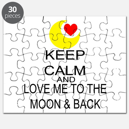 Keep Calm And Love Me To The Moon & Back Puzzle