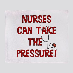 Nurses Can Take The Pressure Throw Blanket