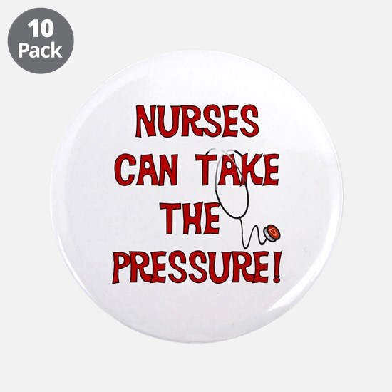 """Nurses Can Take The Pressure 3.5"""" Button (10 pack)"""
