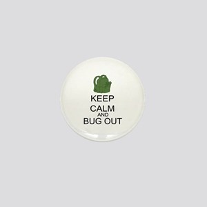 Keep Calm And Bug Out Mini Button