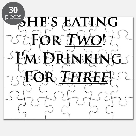 Shes eating for two im drinking for three Puzzle