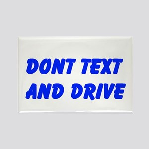Dont Text and Drive Rectangle Magnet