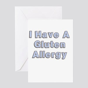 I have a gluten allergy Greeting Card