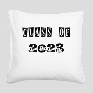 CLASS OF 2023 MARIJUANA Square Canvas Pillow