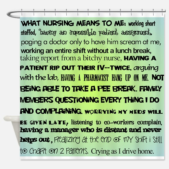 what nursing means to me BLUE Shower Curtain