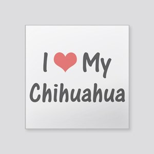"I Heart My Chihuahua Square Sticker 3"" x 3"""