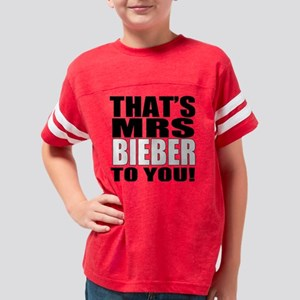 Thats Mrs Bieber To You Youth Football Shirt