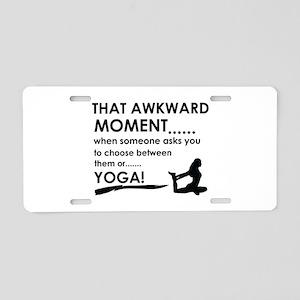 Awkward moment Yoga designs Aluminum License Plate